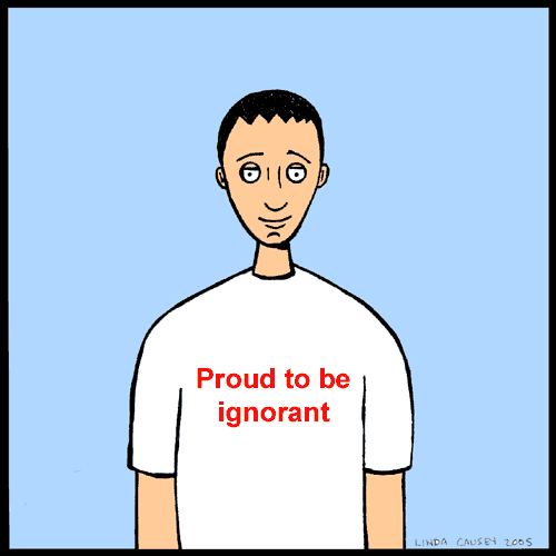 Proud to be ingnorant