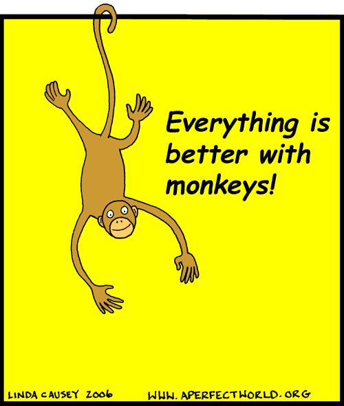 Everything is better with monkeys
