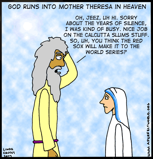 Awkward moment in heaven when God runs into Mother Theresa