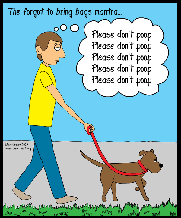 Dog walker's mantra after forgetting to bring poop bags