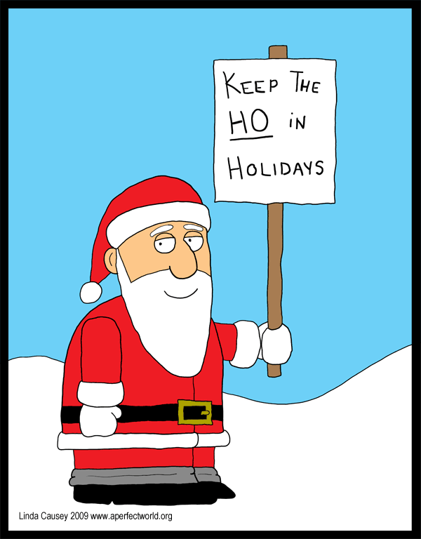 Keep the ho in holidays
