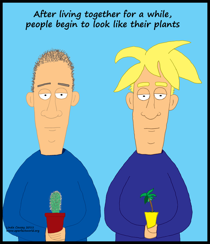 After a while people begin to look like their plants