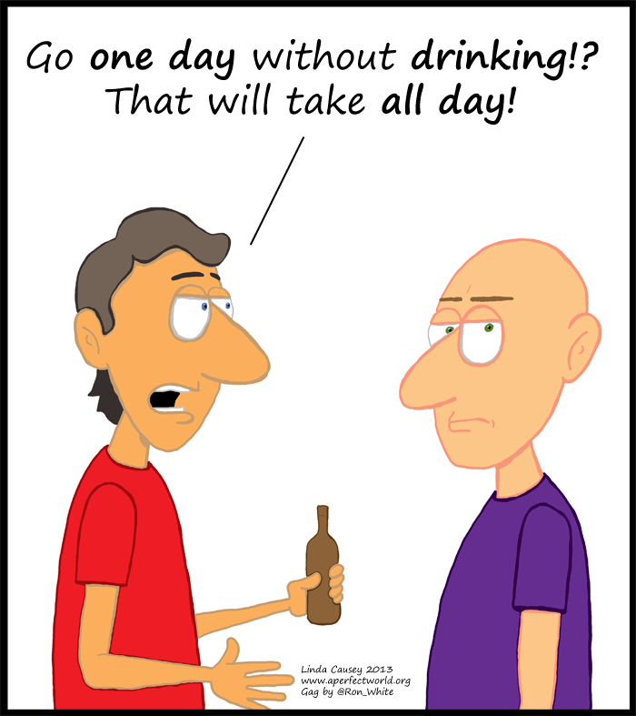 Stop drinking for one day? That will take all day!